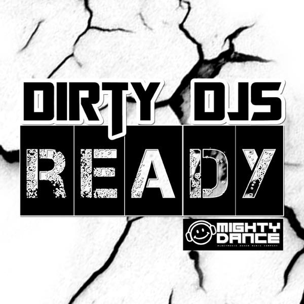 Dirty DJs  - Ready!