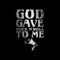 God Gave Rock N' Roll To Me