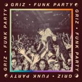 GRiZ - Funk Party