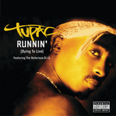 Runnin' Dying To Live [feat. The Notorious B.I.G.] 2Pac - 2Pac
