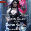 William D. Arand - Super Sales on Super Heroes: Super Sales on Super Heroes, Book 3 (Unabridged)  artwork