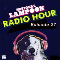 The National Lampoon Radio Hour Episode 27