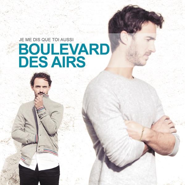 Boulevard des Airs  -  Je me dis que toi aussi diffusé sur Digital 2 Radio