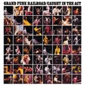 Grand Funk Railroad - Foot  Stompin Music