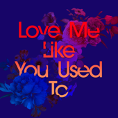 [Download] Love Me Like You Used To (feat. Cecilia Gault) MP3
