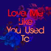 Love Me Like You Used To (feat. Cecilia Gault) - Kaskade - Kaskade