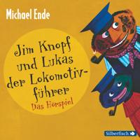Michael Ende & Jim Knopf Und Lukas Der Lokomotivführer - Jim Knopf und Lukas der Lokomotivführer - Das Hörspiel artwork