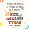 Neil deGrasse Tyson & Gregory Mone - Astrophysics for Young People in a Hurry  artwork