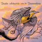 Dustin Arbuckle & the Damnations - You Got to Go
