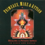 Healing and Peyote Songs In Sioux and Navajo