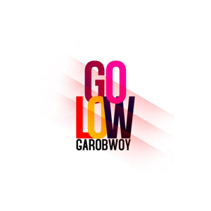 GaroBwoy - Go Low