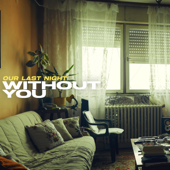 Without You Our Last Night - Our Last Night