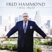 I Will Trust - Fred Hammond