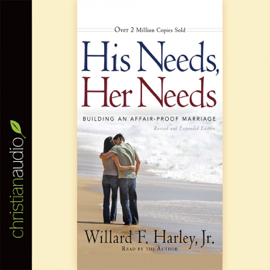His Needs, Her Needs: Building an Affair-proof Marriage audiobook