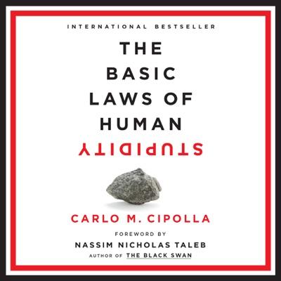 The Basic Laws of Human Stupidity (Unabridged)