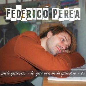 Federico Perea - Lo Que Ella Más Quiera