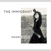 Wendy Woo - The Immigrant