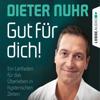 Dieter Nuhr - Gut fГјr dich! - Ein Leitfaden fГјr das Гњberleben in hysterischen Zeiten (UngekГјrzt) Grafik