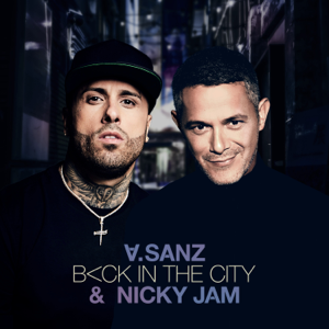 descargar bajar mp3 Back In The City Alejandro Sanz & Nicky Jam