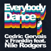 Everybody Dance feat Nile Rodgers - Cedric Gervais & Franklin mp3