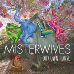 MisterWives - Reflections