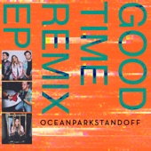 Ocean Park Standoff - Good Time- Fat Free Mix