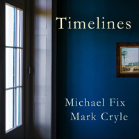 Michael Fix & Mark Cryle - Timelines artwork