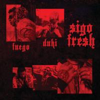 Sigo Fresh - Fuego & Duki