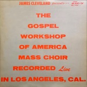 Rev. James Cleveland - Remember Me, O Lord (feat. The Gospel Workshop Of America Mass Choir)