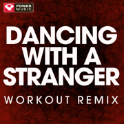 Dancing With a Stranger (Workout Remix) - Power Music Workout - Power Music Workout