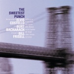 Elvis Costello & Burt Bacharach - The Sweetest Punch