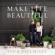 Make Life Beautiful - Syd McGee & Shea McGee