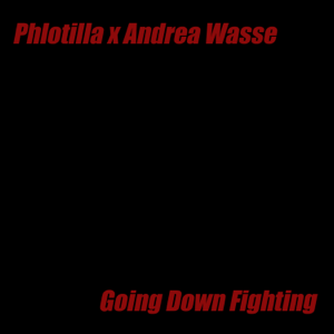 Phlotilla - Going Down Fighting feat. Andrea Wasse & Topher Mohr