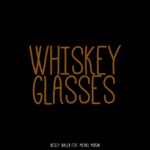 Whiskey Glasses (feat. Michael Morgan) - Single