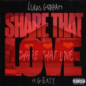 Lukas Graham - Share That Love (feat. G-Eazy)