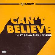 Can't Believe (feat. Ty Dolla $ign & WizKid) - Kranium