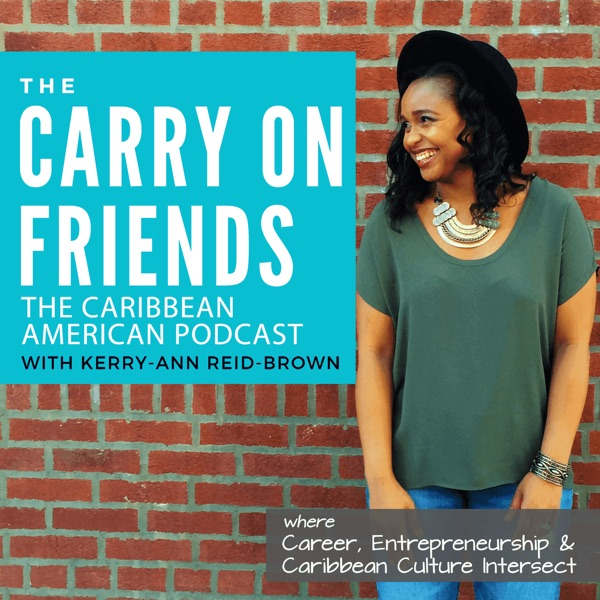 Carry On Friends The Caribbean American Podcast