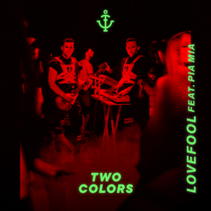 twocolors - Lovefool feat. Pia Mia
