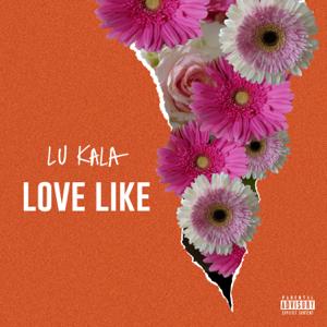 LU KALA - Love Like