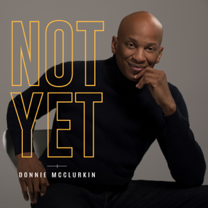 Donnie McClurkin - Not Yet