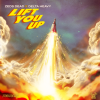 Lift You Up-Zeds Dead & Delta Heavy