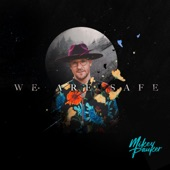 Mikey Pauker - We Are Safe