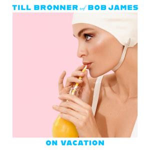 Till Brönner & Bob James - On Vacation