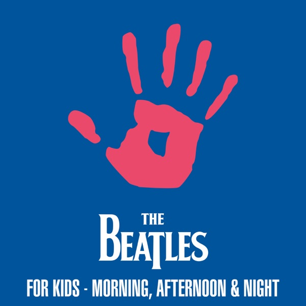 The Beatles for Kids - Morning, Afternoon & Night - EP