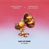 Potatohead People, De La Soul - Baby Got Work (feat. Posdnuos & Kapok)