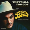 That's All You Got (feat. Robert Levon Been) - Single