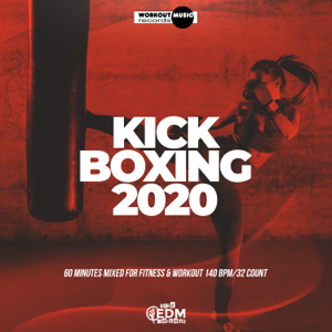 Hard EDM Workout - Kick Boxing 2020: 60 Minutes Mixed for Fitness & Workout 140 bpm/32 Count