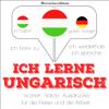 J. M. Gardner - Ich lerne Ungarisch: Ich höre zu. Ich wiederhole. Ich spreche. Grafik