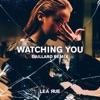 Lea Rue - Watching You (Gaillard Remix
