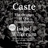 Caste (Oprah's Book Club): The Origins of Our Discontents (Unabridged) iphone and android app